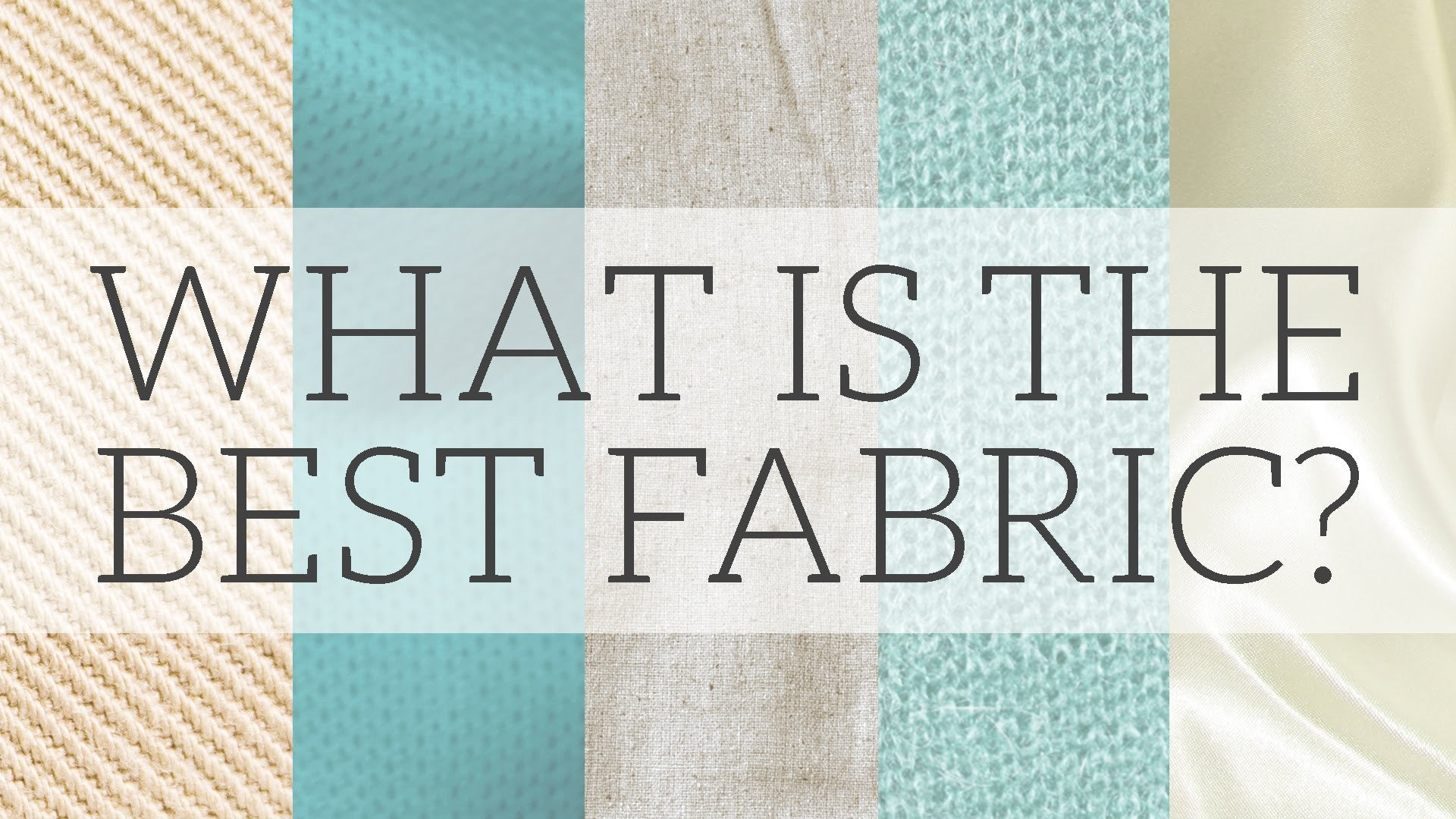 Understanding the Commonest Types of Fabrics
