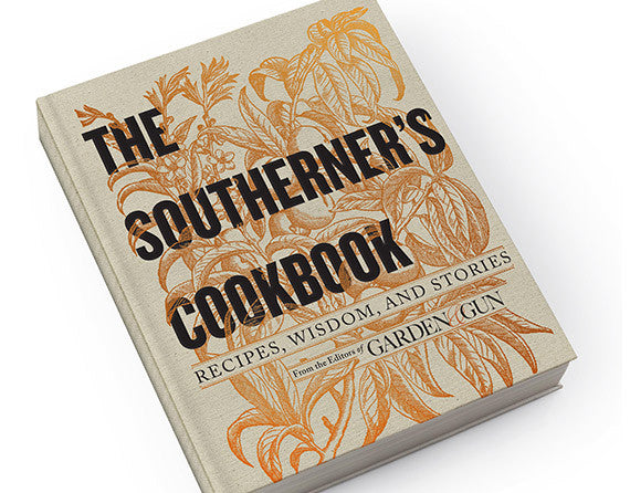 Garden and Gun The Southerner's Cookbook