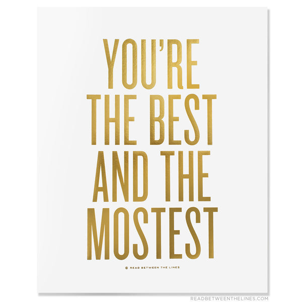 You're the Best and the Mostest Art Print