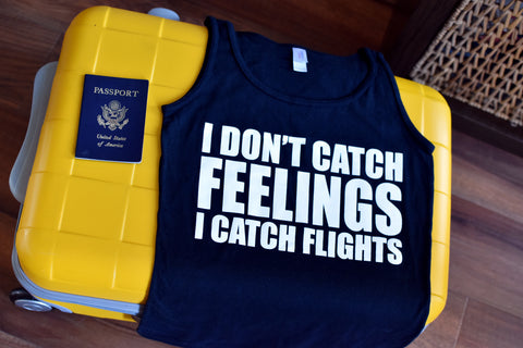 I Catch Flights Tank Top - 2 Different Colors Available