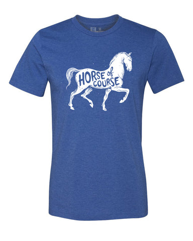 Horse Of Course (IN) Unisex Tee