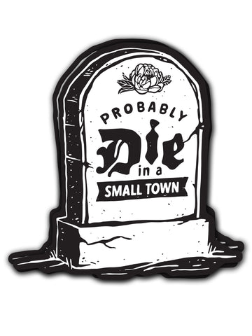 Probably Die In a Small Town Stickers (24 Pk.)