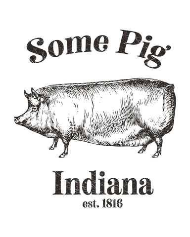 Some Pig  (IN) -Black Print-