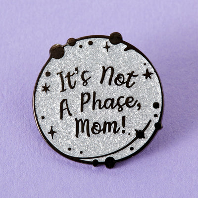 It's not a phase Mom Enamel Pin