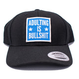 Adulting Is BS Snapback Hat