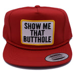 Show Me That Butthole Red Classic Snapback Hat