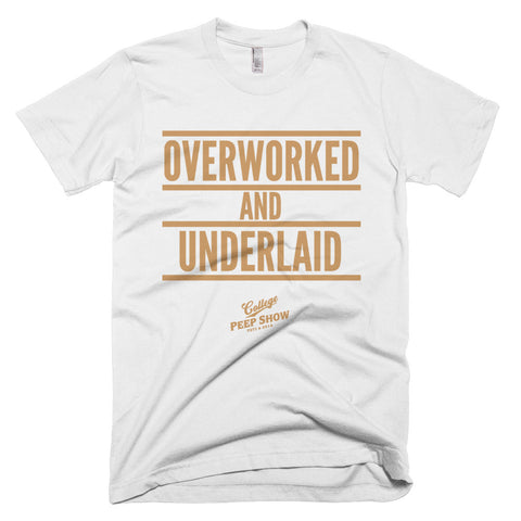 Overworked and Underlaid Tee