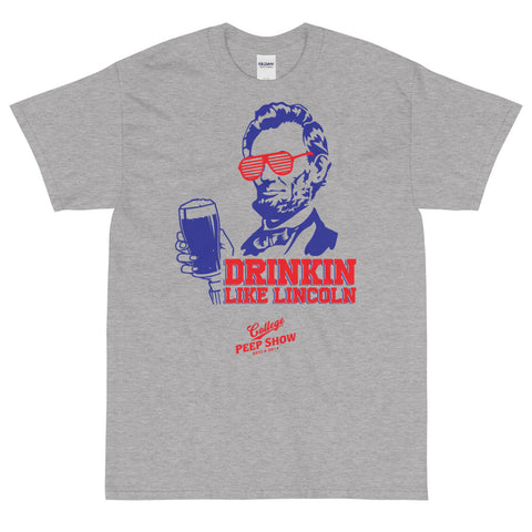 Drinkin' Like Lincoln Tee