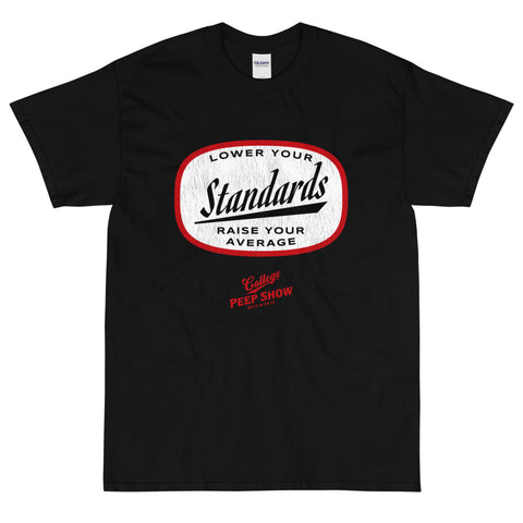 Lower Your Standards Tee