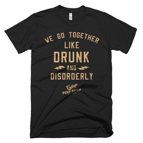 Drunk and Disorderly Tee