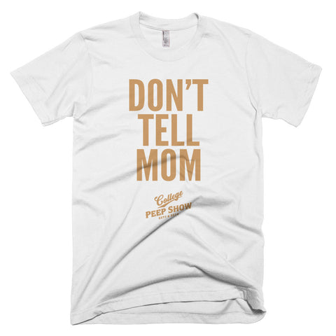 Don't Tell Mom Tee