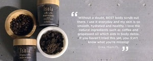 Isola Coffee + Sugar Body Scrub Vegan Natural Cruelty Free