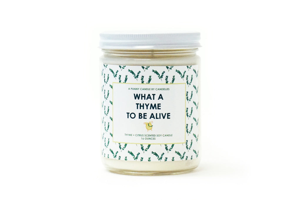 What A Thyme To Be Alive Candle ---