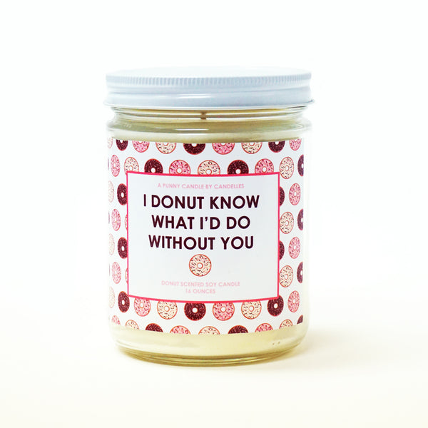 I Donut Know What I'd Do Without You Candle