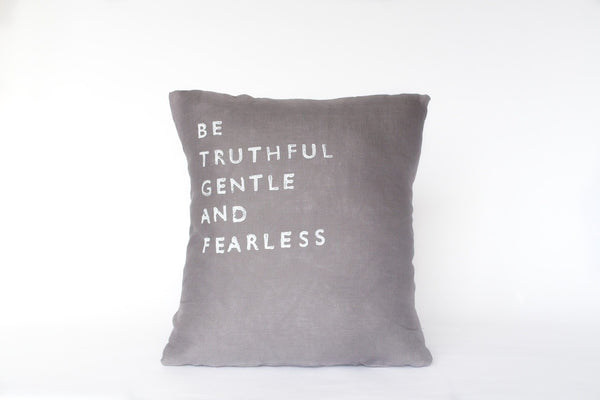 Truthful, Gentle, Fearless Pillow (More Colors)