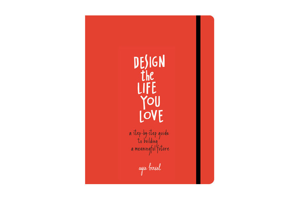 Design The Life You Love Book ---