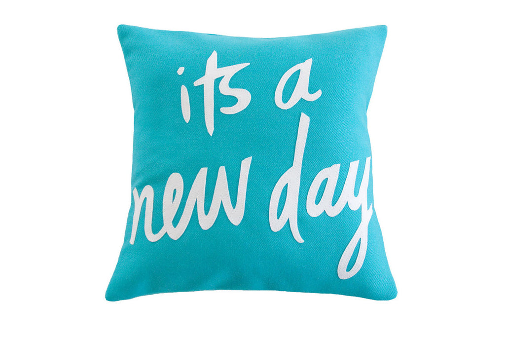It's A New Day Pillow (MORE OPTIONS)