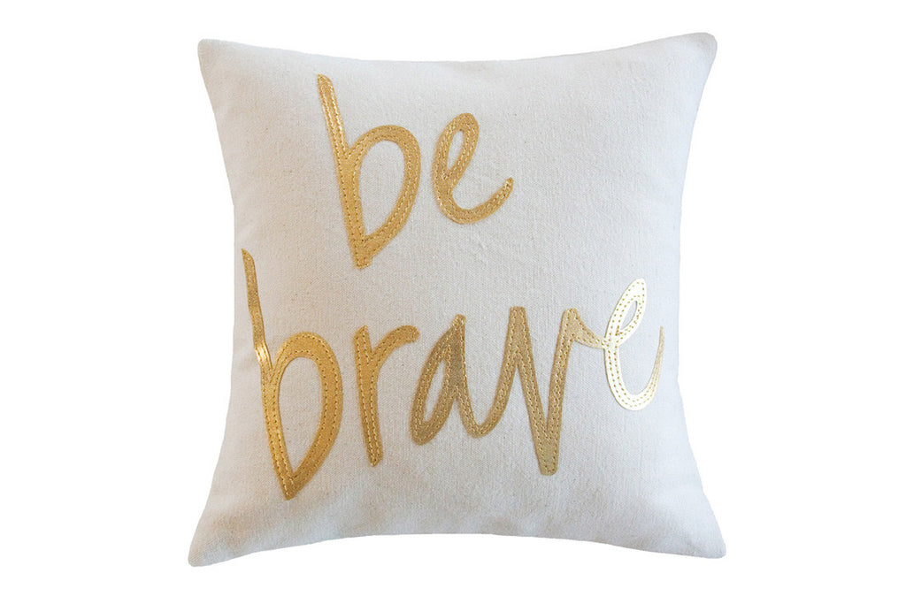 Be Brave Pillow (More Options)