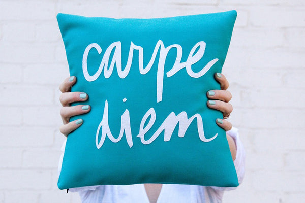 Teal Carpe Diem Pillow (MORE OPTIONS)