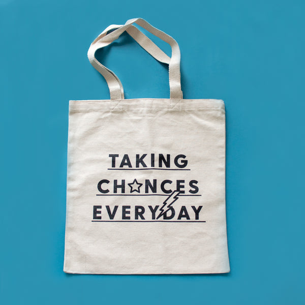 Taking Chances Everyday Tote