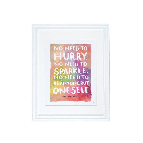 No Need to be Anyone But Oneself Art Print