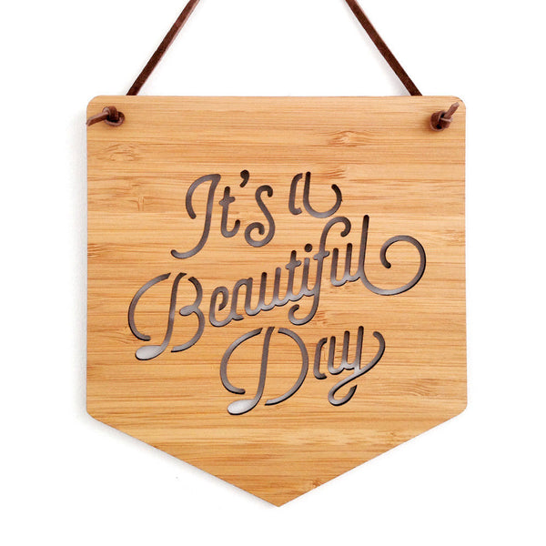 It's A Beautiful Day Wall Hanging
