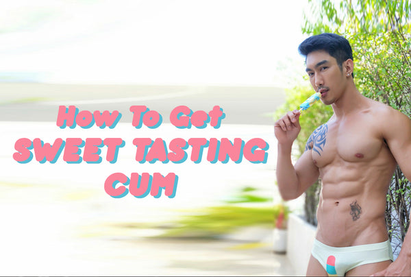 How To Get Sweet Tasting Cum!