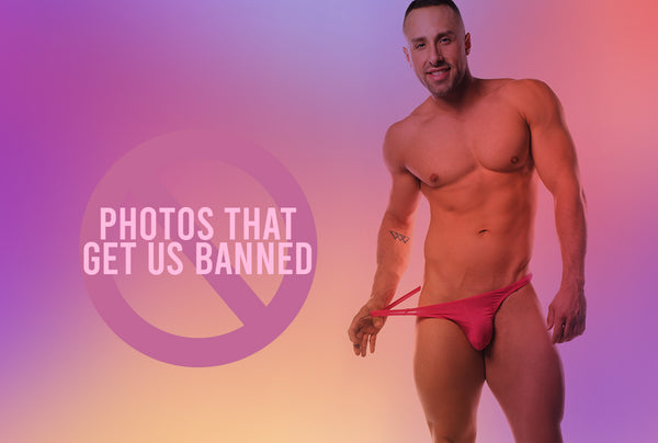 Photos That Get Us Banned!