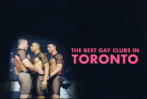 THE BEST GAY CLUBS IN TORONTO