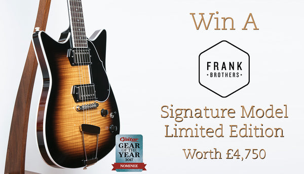 Win a Frank Brothers Signature Model Limited Edition Electric Guitar