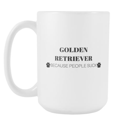 Golden Retriever Because People Suck Coffee Mug