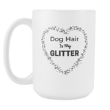 Dog Hair Is My Glitter Coffee Mug