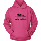 Mother Of Labradors Sweatshirt Hoodie