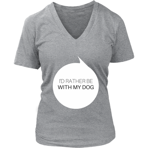 I'd Rather Be With My Dog V-Neck TShirt