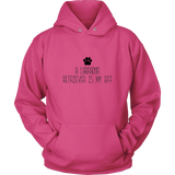 A Labrador Retriever Is My BFF Sweatshirt Hoodie