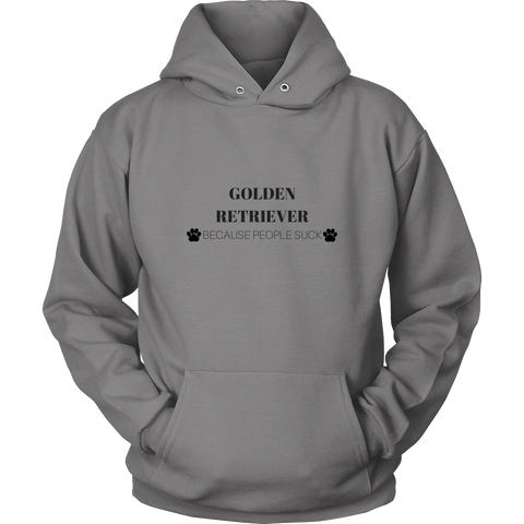 Golden Retriever Because People Suck Sweatshirt Hoodie