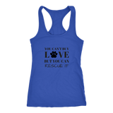 You Can't Buy Love But You Can Rescue It Racerback Tank