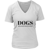 Dogs Because People Suck V-Neck TShirt
