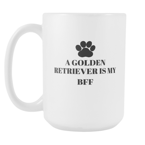 A Golden Retriever Is My BFF Coffee Mug