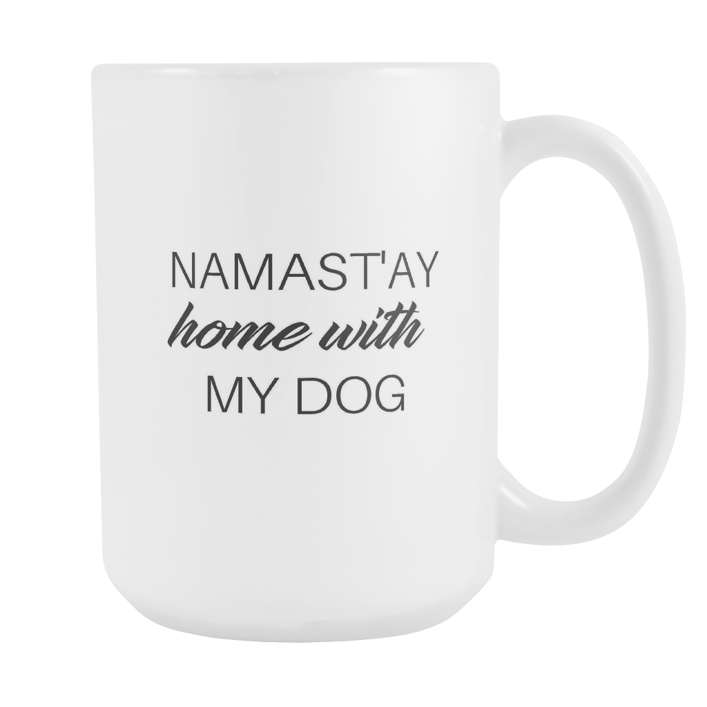 Namast'ay Home With My Dog Coffee Mug