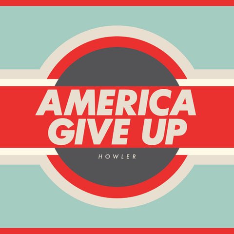Howler 'America Give Up' CD