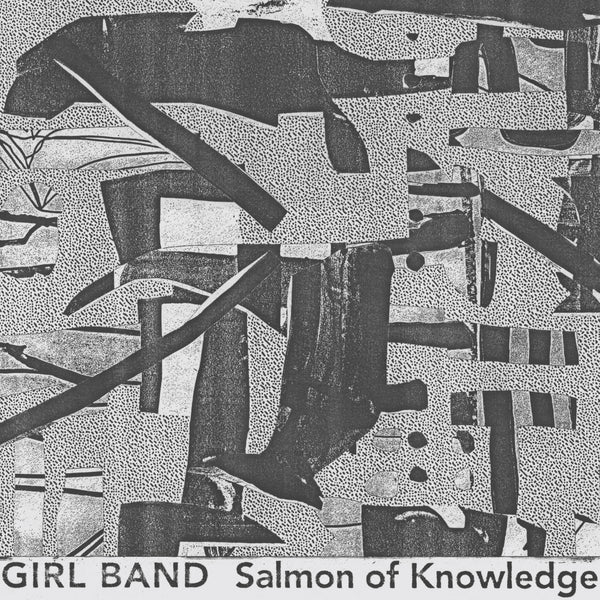 Girl Band - Salmon of Knowledge