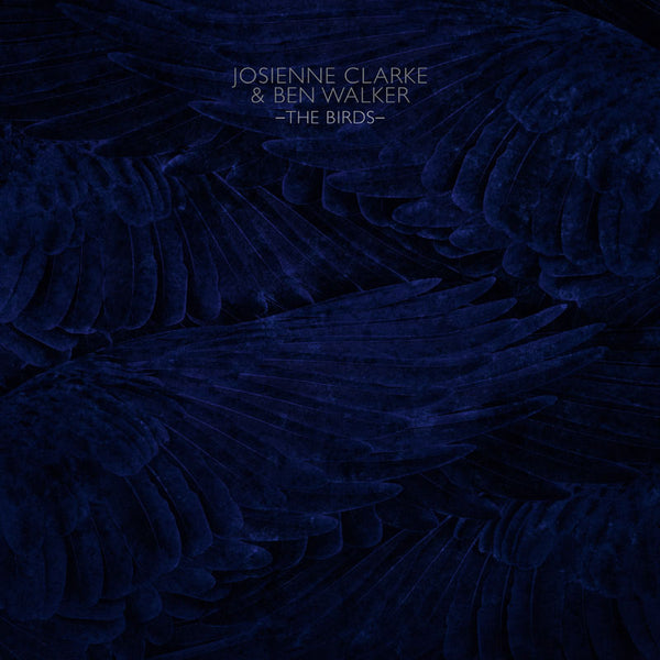 Josienne Clarke And Ben Walker - The Birds E.P.