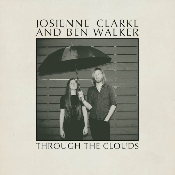 Josienne Clarke & Ben Walker - Through The Clouds EP