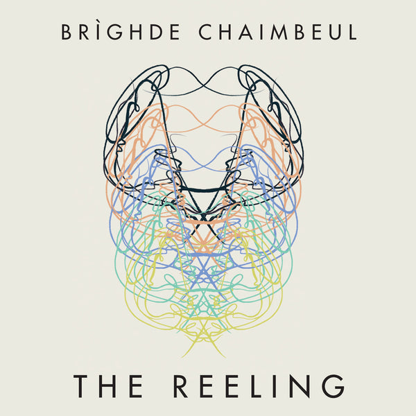 Brighde Chaimbeul - The Reeling