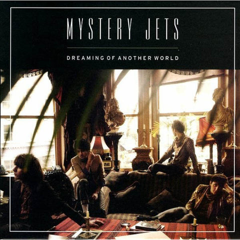 Mystery Jets - Dreaming Of Another World