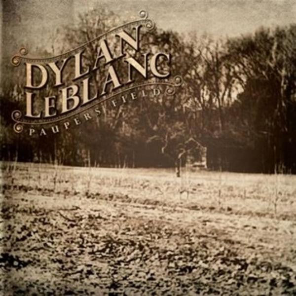 Dylan Le Blanc - Paupers Field