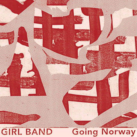 Girl Band - Going Norway 7""