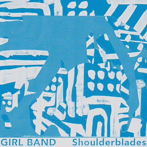 Girl Band - Shoulderblades