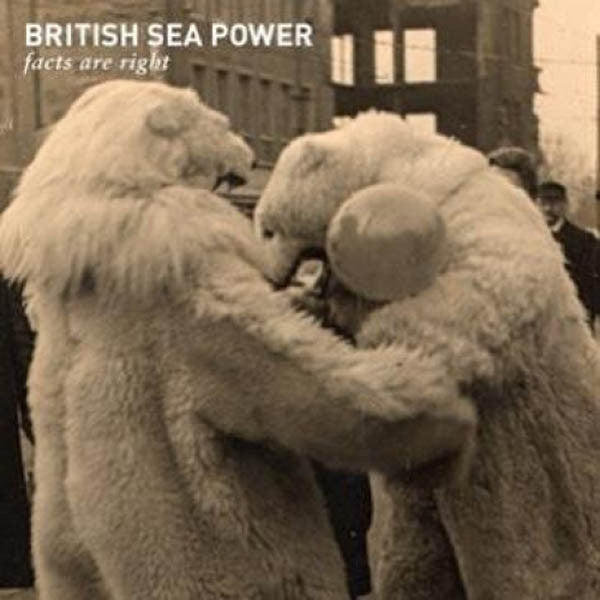 British Sea Power - Facts Are Right